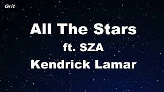 All The Stars - Kendrick Lamar, SZA Karaoke 【No Guide Melody】 Instrumental
