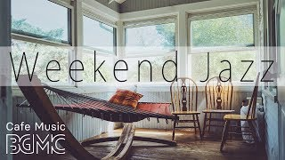 Weekend Jazz - Relaxing Jazz Hiphop & Jazz Music - Chill Out Cafe Jazz Radio