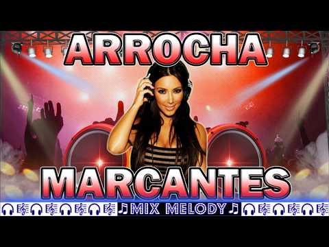 ♬ ARROCHA MARCANTES 2013 ( MIX MELODY ) ♬