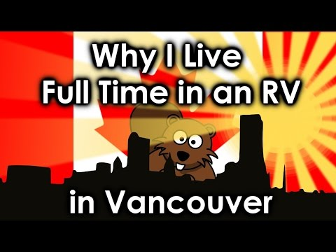 Why I live full time in an RV in Vancouver, Canada