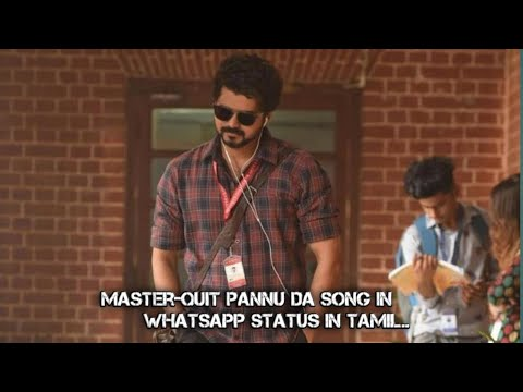master-quit-pannu-da-song-in-whatsapp-status-in-tamil-#master-#quitpannuda-#valiyananerathula