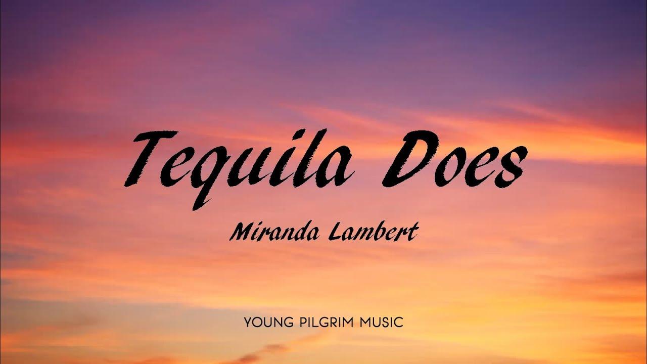 Miranda Lambert - Tequila Does (Lyrics) - Wildcard (2019)