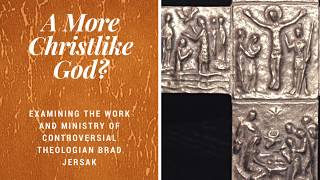 A More Christlike God? (Addressing The New Universalism)