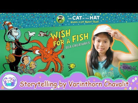 Dr. Seuss - WISH FOR A FISH ALL ABOUT SEA CREATURES Read By Varinthorn Chavalit