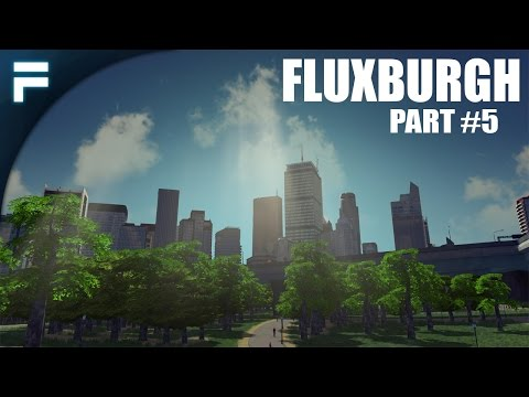 "Cities Skylines - Fluxburgh [PART 5] ""Skyscrapers & Downtown Area"""