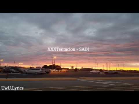 XXXTentacion - SAD! {lyrics}