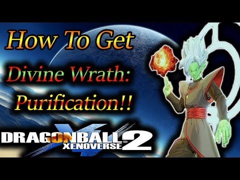 Dragon Ball XenoVerse 2: How To Get Divine Wrath: Purification! - By, Evilerspartan