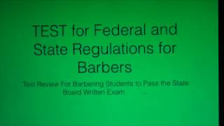 BARBERING(5): TEST for FEDERAL AND STATE REGULATIONS: for STATE BOARD WRITTEN EXAM