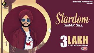 Stardom Simar Gill Ft. Sikander Kahlon | Latest Punjabi Song 2018 | Music Tym