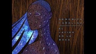 Señorita Carolina - El Latido En La Boca (full album + imágenes de la grabación)