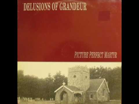 Delusions Of Grandeur- Picture Perfect Martyr (Full EP, 1989)+ a bonus track