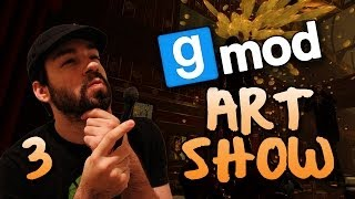 Mark Gets Scandalous! (Gmod Art Show #3)