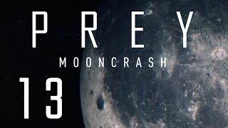 WSZYSTKO JEST POŁĄCZONE || Prey: Mooncrash [#13][DLC]