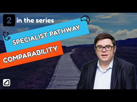 How To Get Registered In Australia - Specialist Pathway (Comparability)