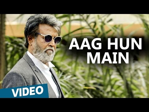 Kabali Hindi Songs | Aag Hun Main Video...