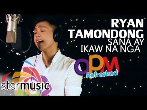Ryan Tamondong - Sana Ay Ikaw Na Nga (OPM Refreshed)
