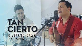 Gilberto Daza & LuisFa - Tan Cierto