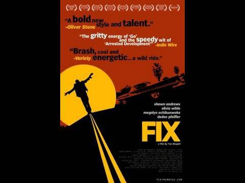 FIX movie : Starring Shawn Andrews & Olivia Wilde