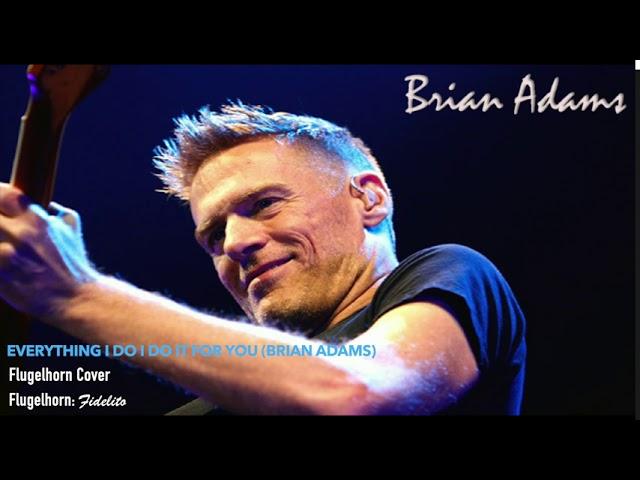 Everything I Do I Do It For You (Brian Adams) - Flugelhorn Cover