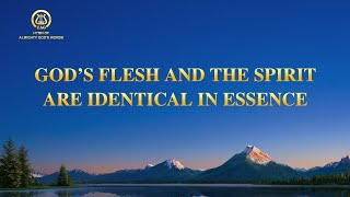 "English Christian Song 2021 | ""God's Flesh and the Spirit Are Identical in Essence"""