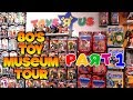 Virtual Tour: The Michael Mercy 80's Toy Museum [PART 1]