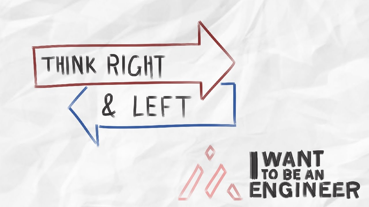 I want to be an engineer 3 think right and left youtube for I need an engineer