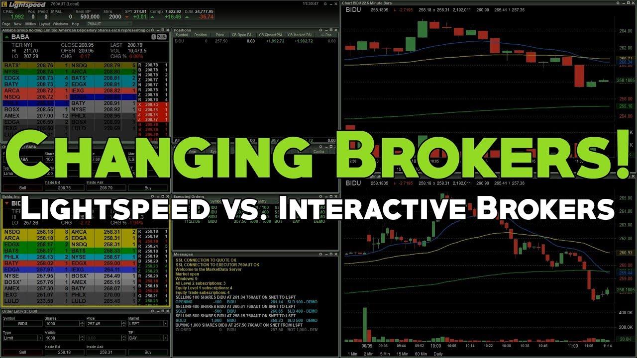 Changing Brokers!   Lightspeed vs  Interactive Brokers