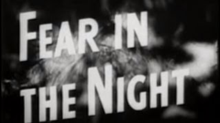 Fear in the Night (1947) [Film Noir] [Drama]