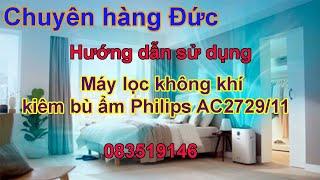Hướng dẫn sử dụng - Máy lọc không khí Philips AC2729/11- Kiêm bù ẩm 2 in 1- Minh Hương - 0835191146