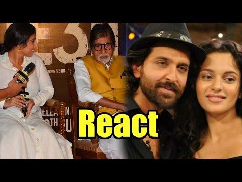 Amitabh Bachchan And Vidya Balan React On Kangana Ranaut-Hrithik Roshan Controversy