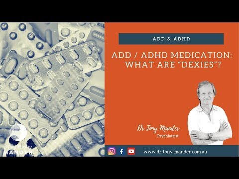 ADD / ADHD Drugs: What Are Dexies? Perth Psychiatrist Dr Mander Explains