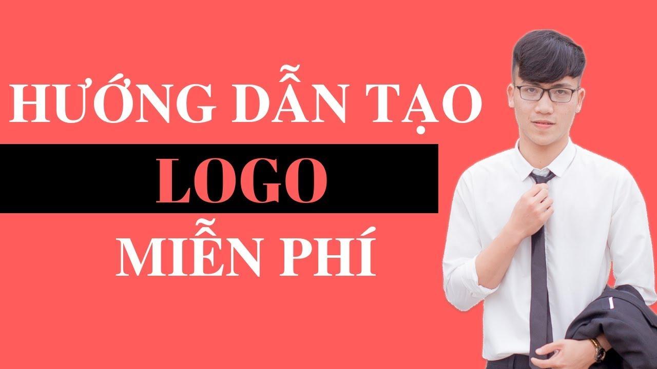 Hướng Dẫn Tạo Logo Trong 5 Phút - Hoàn Toàn Miễn Phí