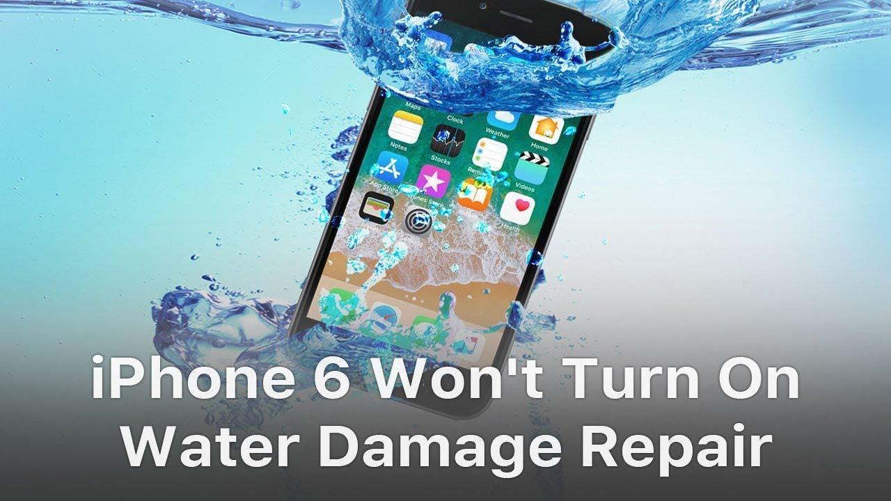Iphone 6 Won T Turn On Water Damage
