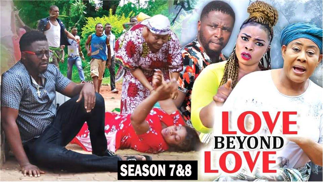 Download LOVE BEYOND LOVE (SEASON 7&8) {NEW TRENDING MOVIES} - 2021 LATEST NIGERIAN NOLLYWOOD MOVIES