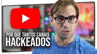Por Que Tantos Canais do YouTube Têm Sido Hackeados em 2020