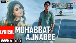 Mohabbat Ajnabee(LYRICAL)Sayonee | Tanmay Ssingh,Musskan Sethi | SachetTandon,Sukriti Kakar | Rangon