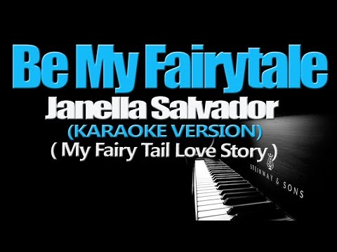 BE MY FAIRYTALE  - Janella Salvador (My Fairy Tail Love Story OST) (KARAOKE VERSION)