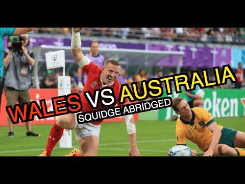 Wales Vs Australia | Rugby World Cup 2019 | Squidge Abridged
