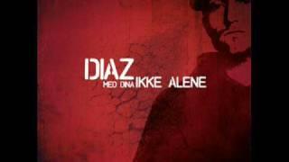Diaz Ft. Dina - Ikke Alene