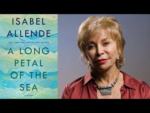 Inside The Book: Isabel Allende (A LONG PETAL OF THE SEA)