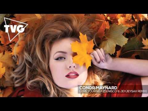 Conor Maynard - Love Yourself (Dunisco & JeyJeySax Remix)