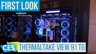 Thermaltake View 91 Tempered Glass Case First Look (English) #CES2018