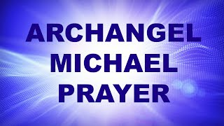 Archangel Michael Prayer for Protection and Shielding - Archangel Michael Blessing
