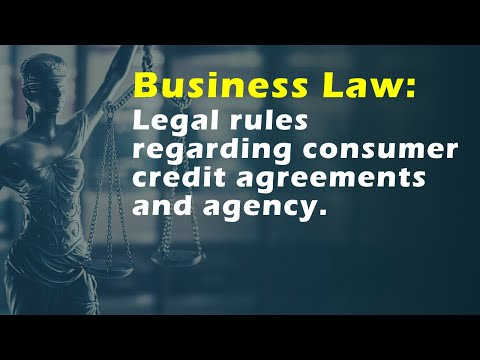 Legal rules regarding consumer credit agreements and agency