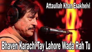 Bhaven Karachi Tay Lahore Wada Rah Tu | Attaullah Khan Esakhelvi | Romantic song
