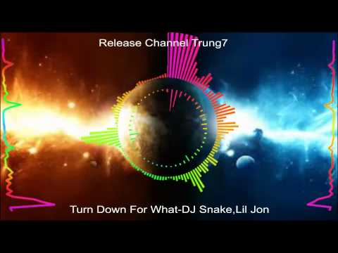 Turn Down For What-DJ Snake,Lil Jon [RCT7 Release]