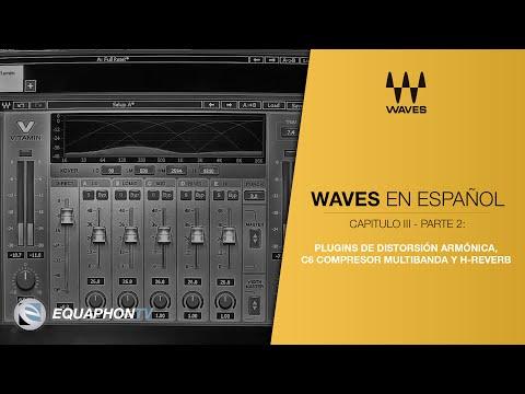 Waves - Tutorial en Español - Plugins de distorsión armónica, C6 Compresor Multibanda y H-Reverb