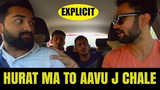 HURAT MATO AAVUJ CHALE | DUDE SERIOUSLY (EXPLICIT)
