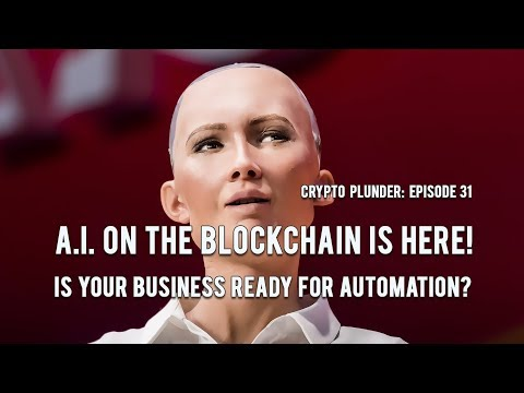 Crypto Plunder: Episode 31: A.I. On The Blockchain Is Here