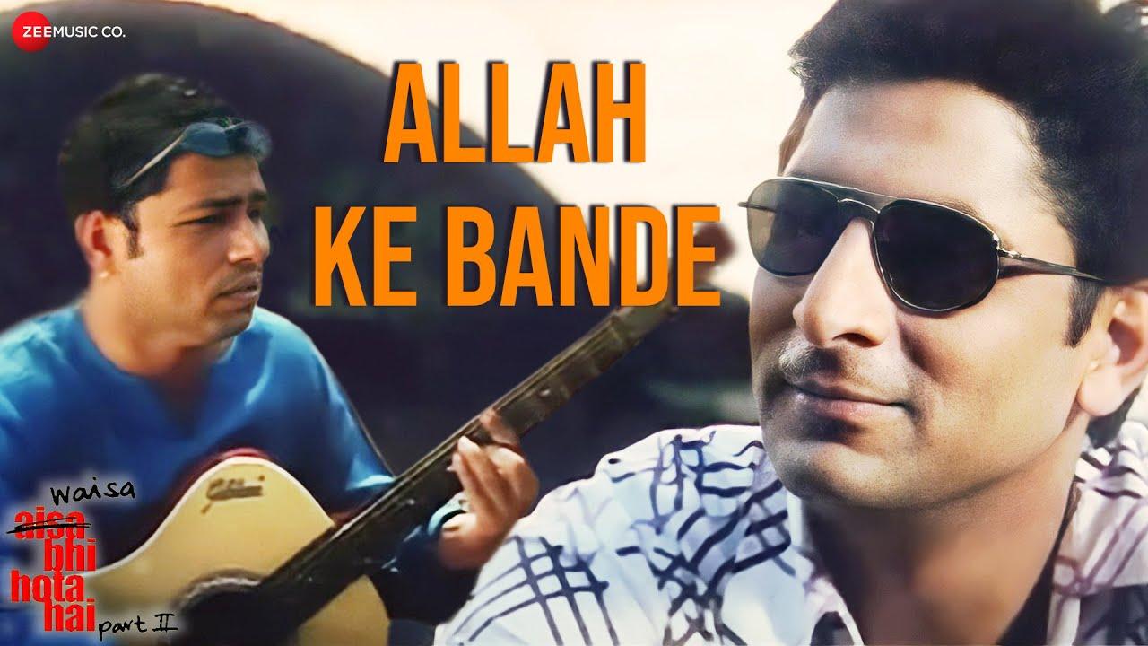 ALLAH KE BANDE Lyrics - KAILASH KHER